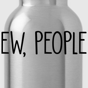 Ew People T-Shirts - Water Bottle