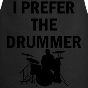 I Prefer The Drummer T-Shirts - Cooking Apron