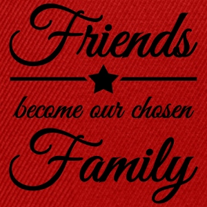 Friends become our chosen family T-Shirts - Snapback Cap