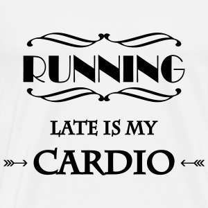 Running late is my cardio Vêtements Sport - T-shirt Premium Homme