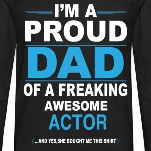 dad ACTOR daughter T-Shirts - Men's Premium Longsleeve Shirt