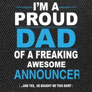 dad ANNOUNCER son T-Shirts - Snapback Cap