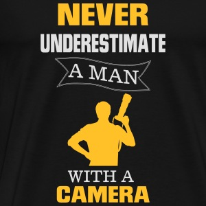 NEVER UNDERESTIMATE A MAN WITH A CAMERA! Hoodies & Sweatshirts - Men's Premium T-Shirt