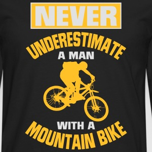 NEVER UNDERESTIMATE A MAN WITH MOUNTAIN BIKE! T-Shirts - Men's Premium Longsleeve Shirt