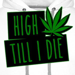 HIGH TILL I DIE (Green) - Sweat-shirt à capuche Premium pour hommes
