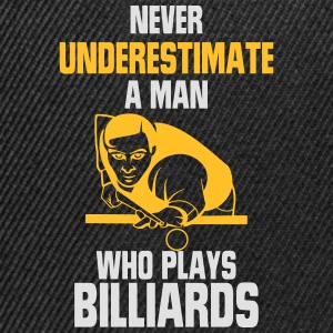 A MAN WITH A BILLIARD KOE NEVER UNDERESTIMATE T-Shirts - Snapback Cap