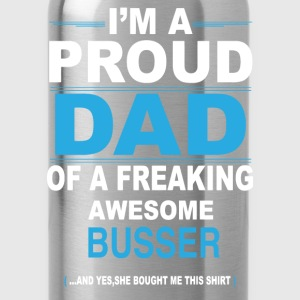dad BUSSER daughter T-Shirts - Water Bottle