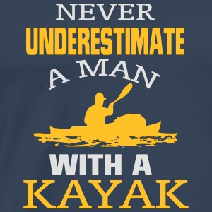 NEVER UNDERESTIMATE A MAN WITH A KAYAK! Other - Men's Premium T-Shirt