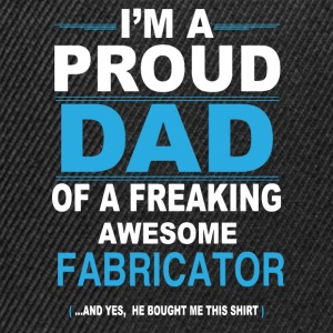 dad FABRICATOR son T-Shirts - Snapback Cap