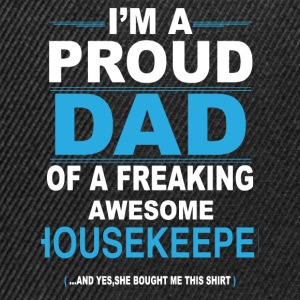 dad HOUSEKEEPER daughter T-Shirts - Snapback Cap