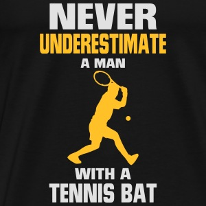 NEVER UNDERESTIMATE A MAN WITH TENNIS RACKETS Tops - Men's Premium T-Shirt