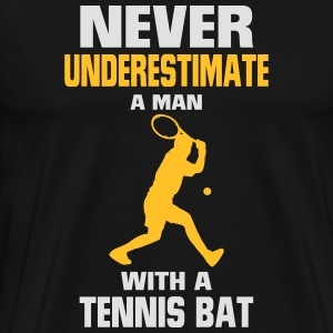 NEVER UNDERESTIMATE A MAN WITH TENNIS RACKETS Hoodies & Sweatshirts - Men's Premium T-Shirt