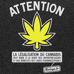 Attention cannabis !!! Tee shirts - Casquette snapback