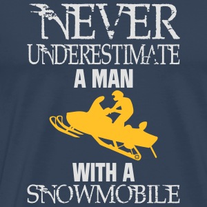 NEVER UNDERESTIMATE A MAN WITH SNOWMOBILE! Long sleeve shirts - Men's Premium T-Shirt