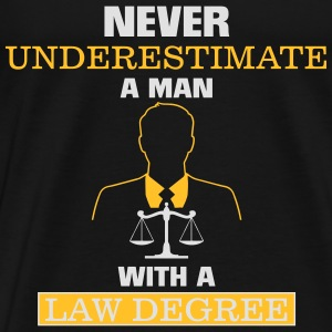 NEVER UNDERESTIMATE A MAN OF LAW STUDIED Tops - Men's Premium T-Shirt