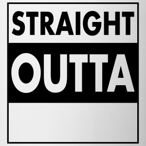 Straight Outta - Your Text (Font = Futura) T-shirts - Mugg