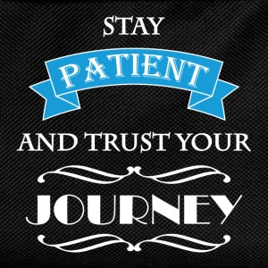 Stay patient and trust your journey T-Shirts - Kids' Backpack