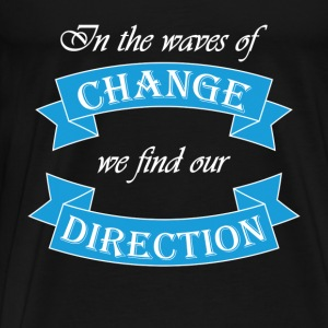In the waves of change we find our direction Gensere - Premium T-skjorte for menn