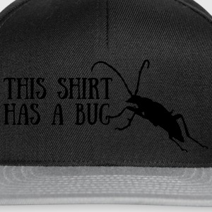 This shirt has a bug T-Shirts - Snapback Cap
