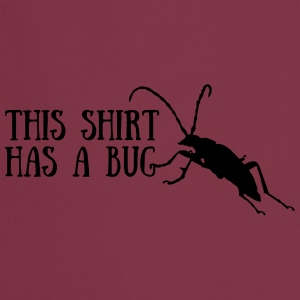 This shirt has a bug T-Shirts - Kochschürze