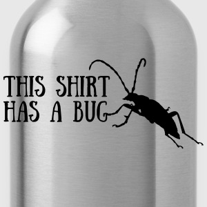 This shirt has a bug T-Shirts - Trinkflasche
