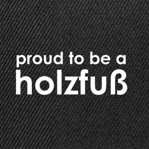 Proud to be a Holzfuß - white/black - Snapback Cap