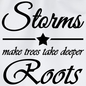 Storms make trees take deeper roots T-shirts - Gymtas