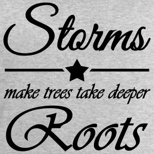 Storms make trees take deeper roots T-skjorter - Sweatshirts for menn fra Stanley & Stella