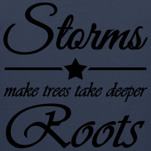 Storms make trees take deeper roots T-shirts - Mannen Premium tank top