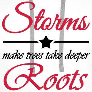Storms make trees take deeper roots T-skjorter - Premium hettegenser for menn