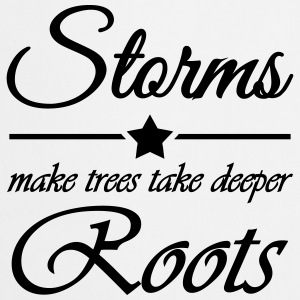 Storms make trees take deeper roots T-shirts - Forklæde