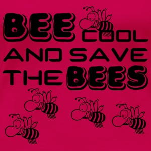 Bee cool & save the Bees Tops - Women's Premium T-Shirt