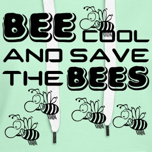 Bee cool & save the Bees T-Shirts - Women's Premium Hoodie