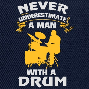 NEVER UNDERESTIMATE A MAN SITTING ON THE DRUMS! Long Sleeve Shirts - Snapback Cap