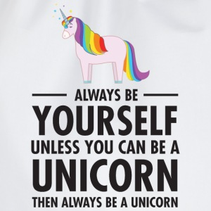 Always Be Yourself - Unless You Can Be A Unicorn.. T-Shirts - Drawstring Bag