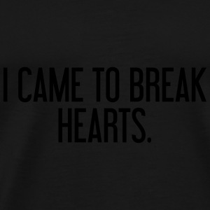 I came to break hearts Kasketter & Huer - Herre premium T-shirt
