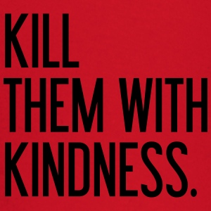 Kill them with kindness T-Shirts - Baby Long Sleeve T-Shirt