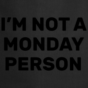 I'm not a monday person Hoodies & Sweatshirts - Cooking Apron