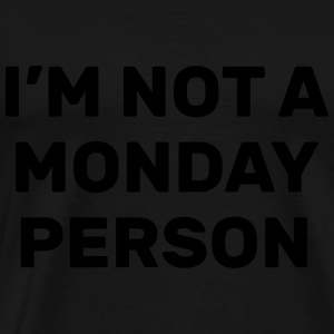 I'm not a monday person Sweatshirts - Herre premium T-shirt