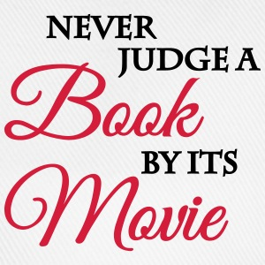 Never judge a book by its movie T-Shirts - Baseball Cap