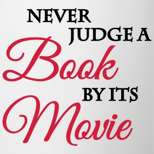 Never judge a book by its movie T-Shirts - Mug