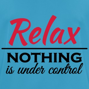 Relax! Nothing is under control Sportkleding - mannen T-shirt ademend