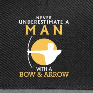 A MAN NEVER UNDERESTIMATE WITH BOW AND ARROW! Hoodies & Sweatshirts - Snapback Cap