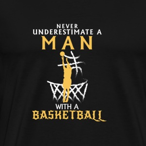 NEVER UNDERESTIMATE A MAN WITH NEM BASKETBALL! Long Sleeve Shirts - Men's Premium T-Shirt