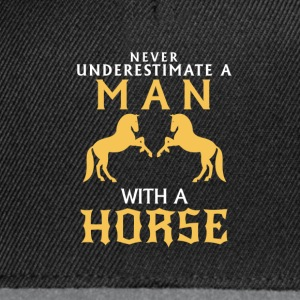 NEVER UNDERESTIMATE A MAN WHO LOVES HIS HORSE! T-Shirts - Snapback Cap