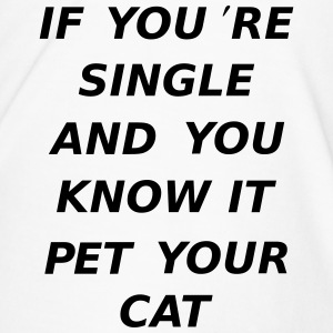 If You're Single And You Know It Pet Your Cat Bouteilles et Tasses - T-shirt Premium Homme