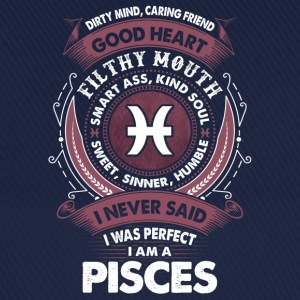 I Never Said I Was Perfect I Am A Pisces T-Shirts - Baseball Cap
