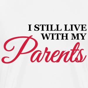 I still live with my parents Skjorter med lange armer - Premium T-skjorte for menn