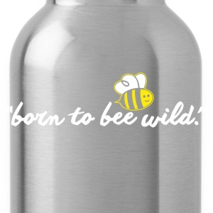 born to bee wild T-Shirts - Water Bottle