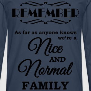 Remember we're a nice and normal family Tee shirts - T-shirt manches longues Premium Homme